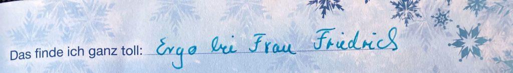 """Ausschnitt aus einem Freundebuch: """"Das finde ich ganz toll: Ergo bei Frau Friedrich."""""""